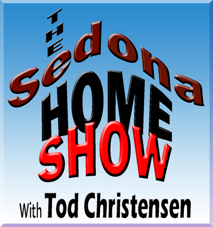 The Sedona Home Show with Tod Christiansen